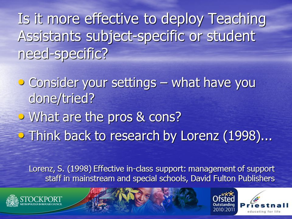 Is it more effective to deploy Teaching Assistants subject-specific or student need-specific.