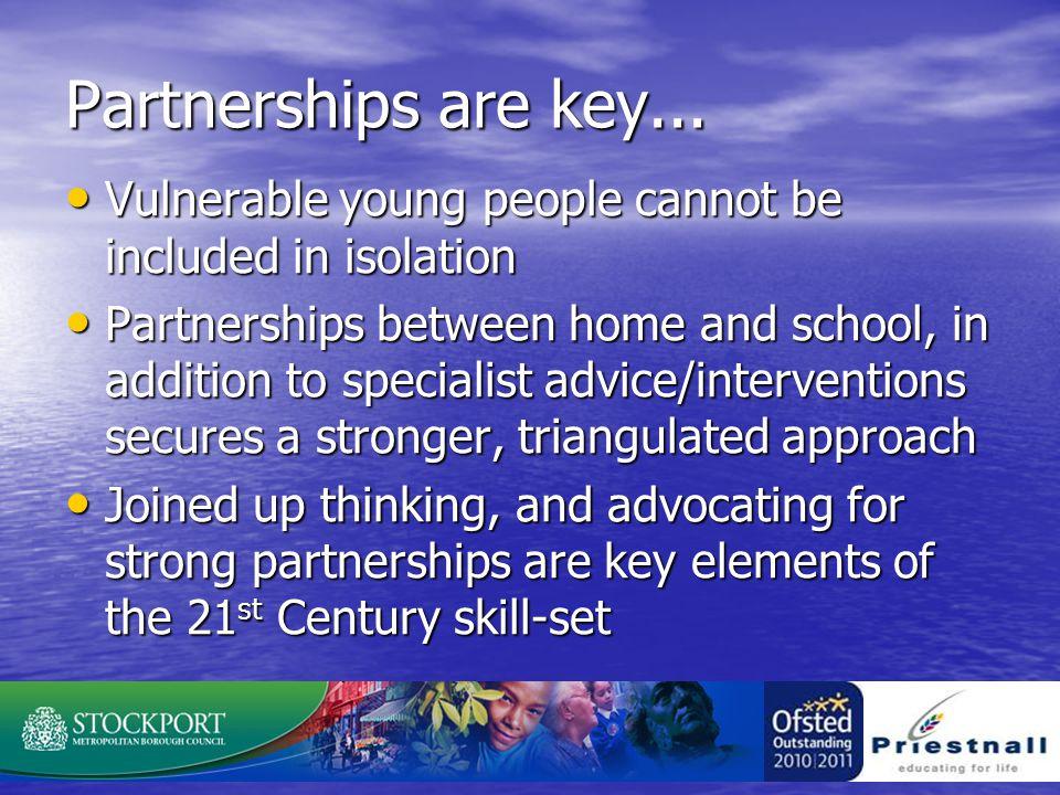 Partnerships are key...