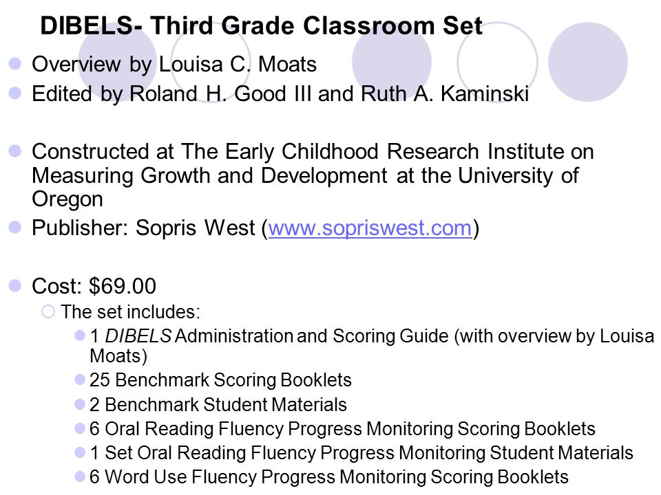 What is DIBELS.Measures critical skills that underlie early reading success.