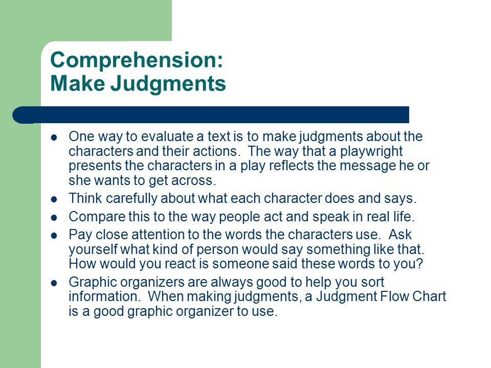 Comprehension: Make Judgments One way to evaluate a text is to make judgments about the characters and their actions.
