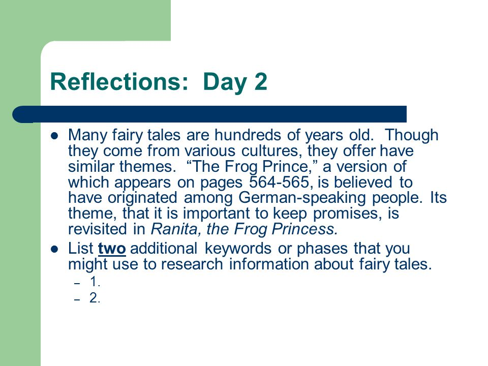 Reflections: Day 2 Many fairy tales are hundreds of years old.