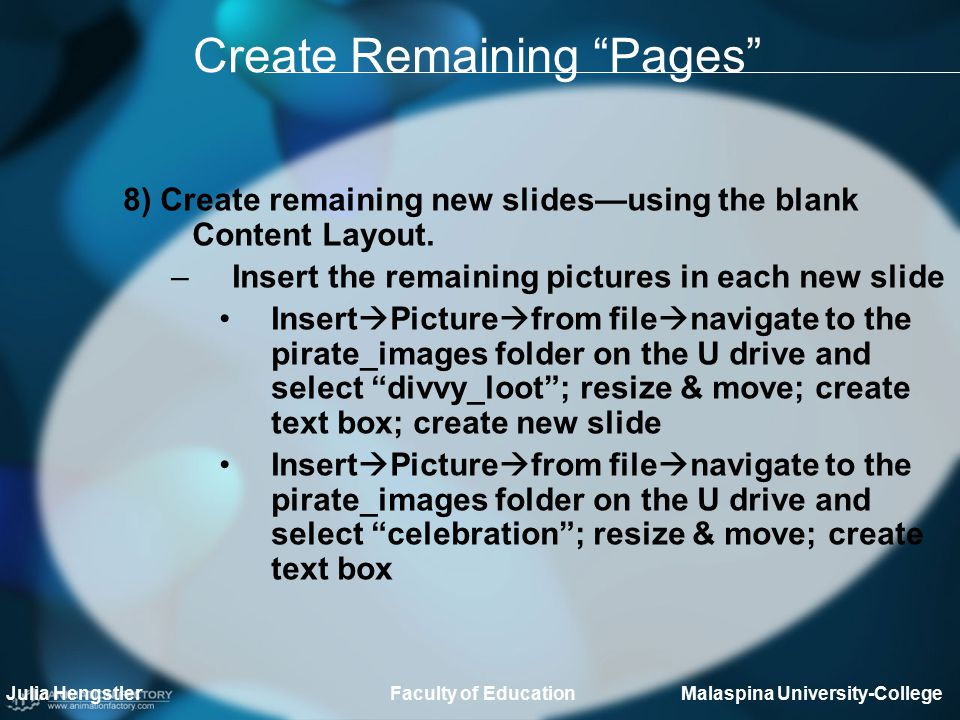 Create Remaining Pages 8) Create remaining new slides—using the blank Content Layout.