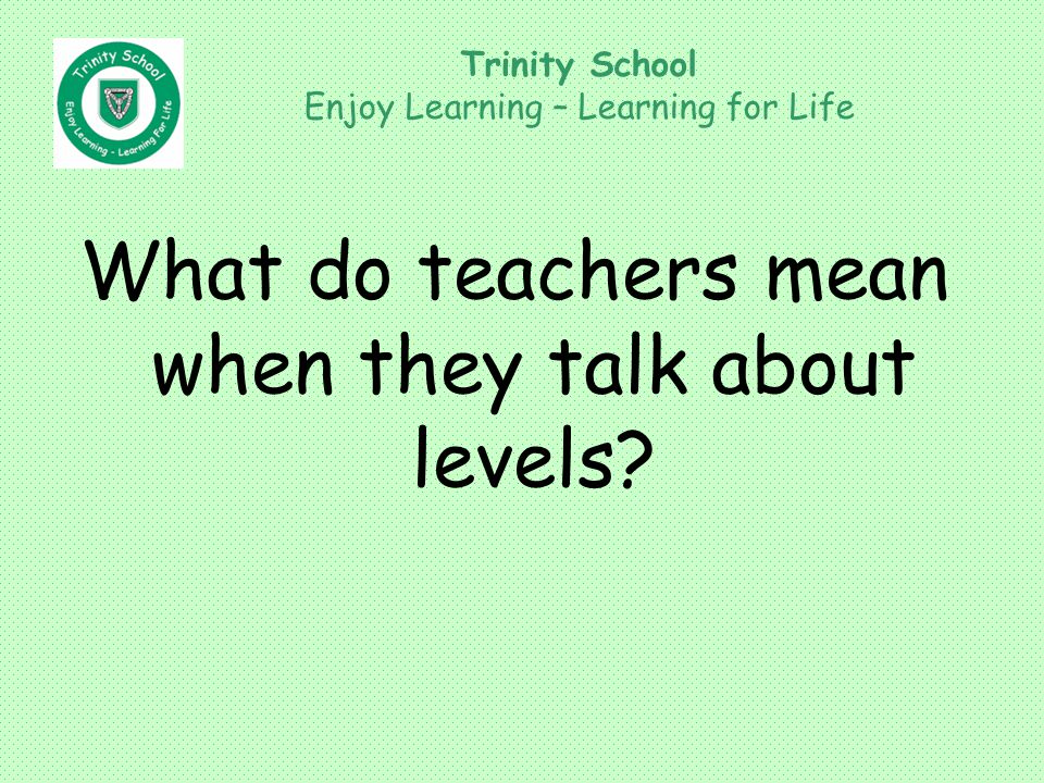 What do teachers mean when they talk about levels.