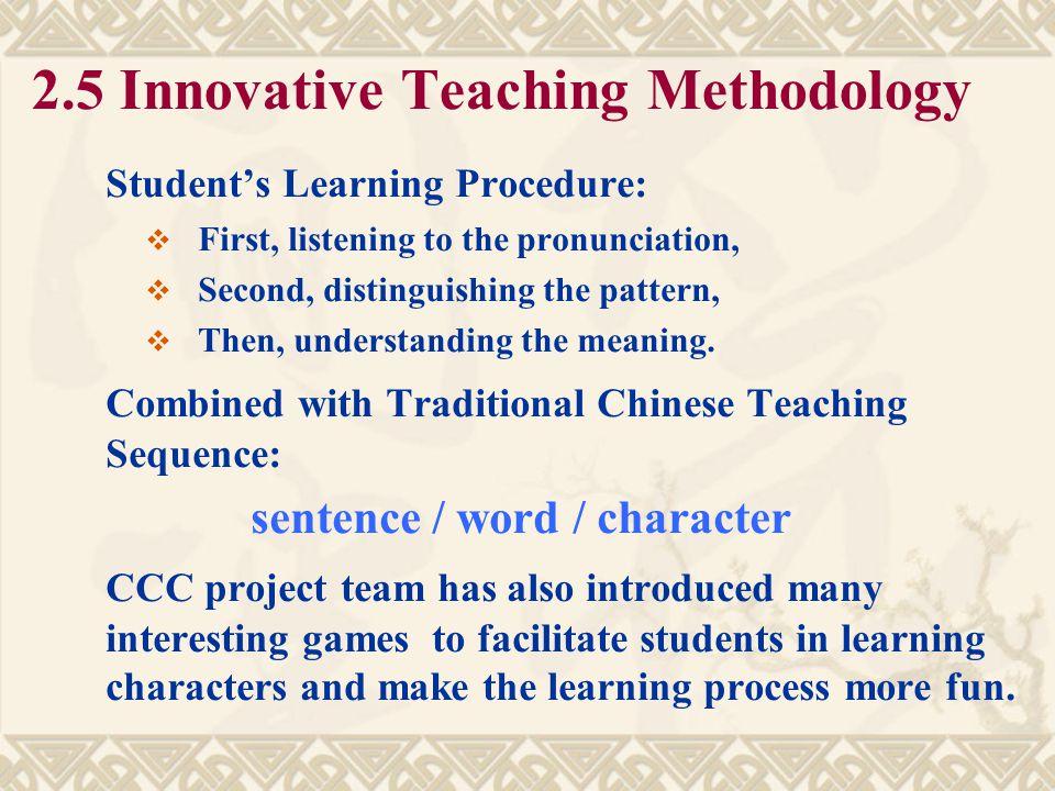 2.4 Inherited All Methodologies of Character Learning  Integrated Character Learning  Context Character Learning  Rhymed Character Learning  Class