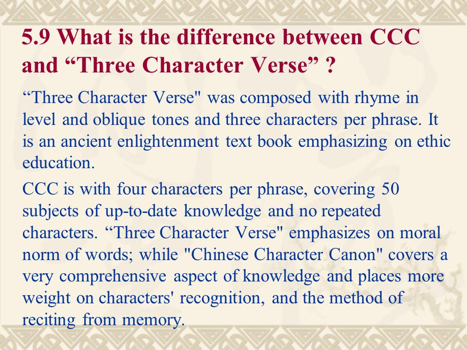 5.8 Can teenagers above 13 years old or grown-ups use CCC to learn characters? Yes! The composition of CCC uses adult language. It is suitable for peo