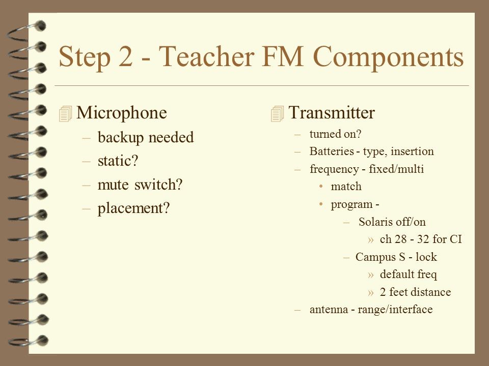 Step 2 - Teacher FM Components 4 Microphone –backup needed –static.