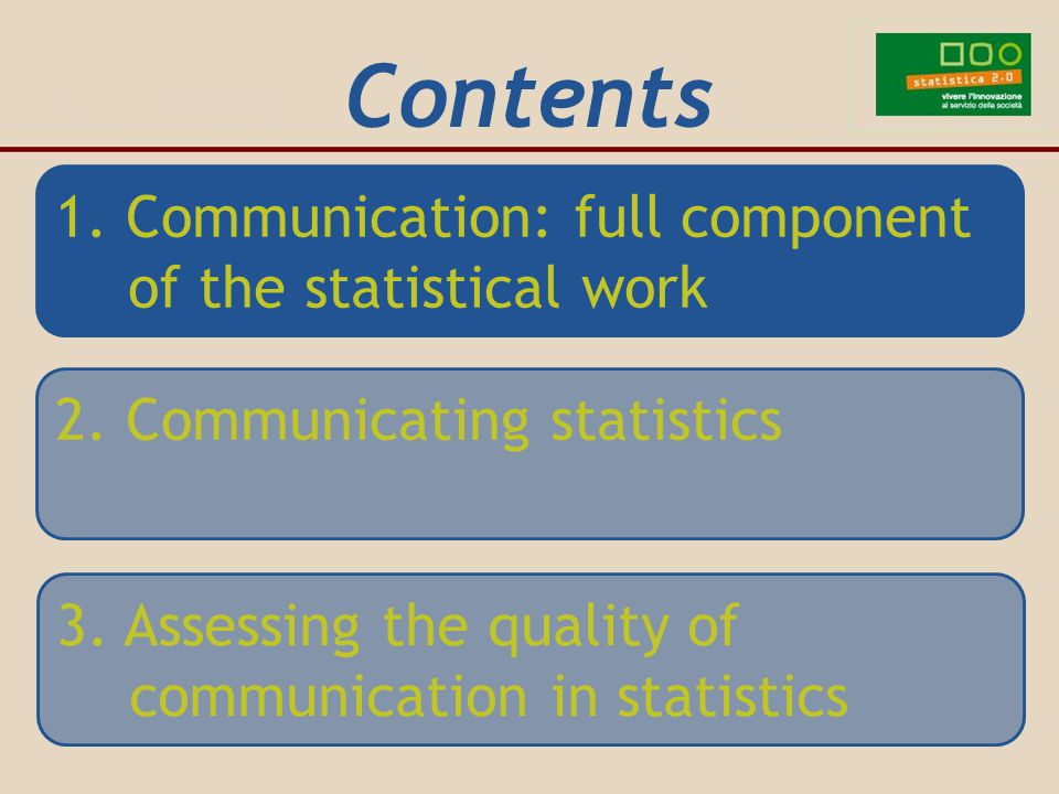 Communication in statistics: From DATA to MESSAGE DATA PRODUCTION  objective observation transformed in aseptic data  DATA ANALYSIS, RESULTS AND INTERPRETATION  data information  PRESENTATION  information message