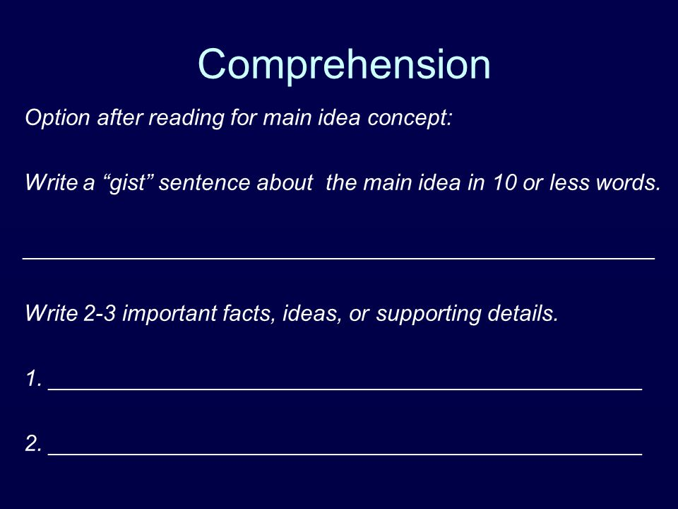 "Comprehension Option after reading for main idea concept: Write a ""gist"" sentence about the main idea in 10 or less words. ___________________________"