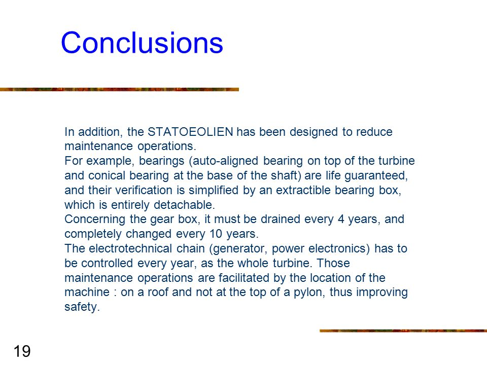 19 Conclusions In addition, the STATOEOLIEN has been designed to reduce maintenance operations.