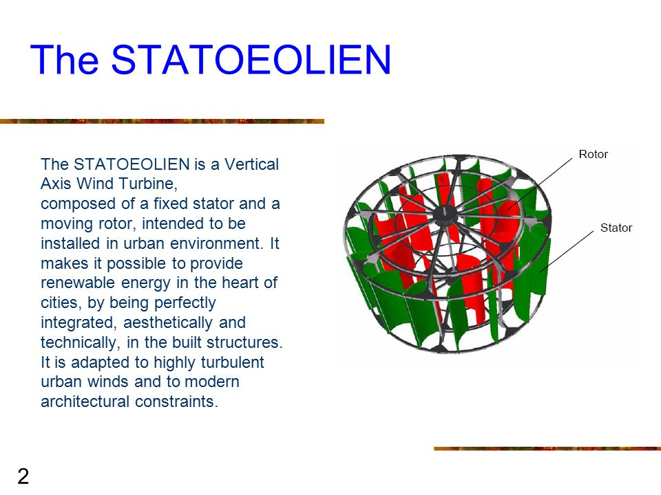 3 Aerodynamic Characteristics: The axisymmetry of the STATOEOLIEN enables it to be totally independent from the wind direction changes.
