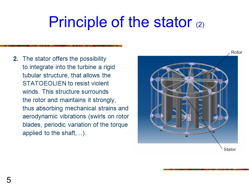 16 Vibrations absorption The whole tubular structure of the STATOEOLIEN has been studied to generate only few vibrations due to resonance phenomenon.