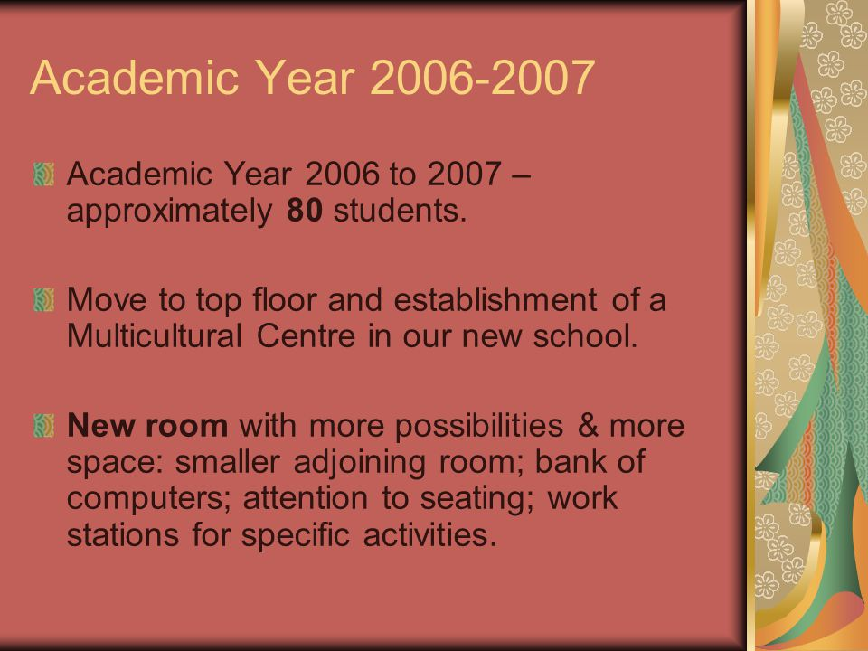 Academic Year 2006-2007 Academic Year 2006 to 2007 – approximately 80 students.