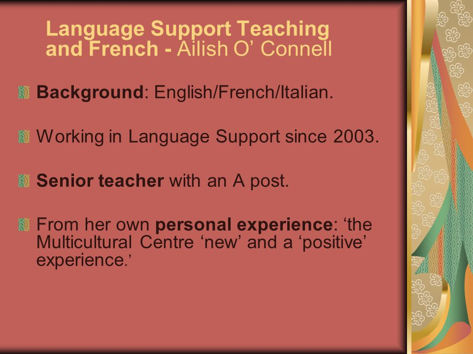 Background: English/French/Italian.Working in Language Support since 2003.