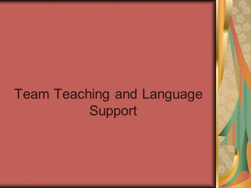 Team Teaching and Language Support