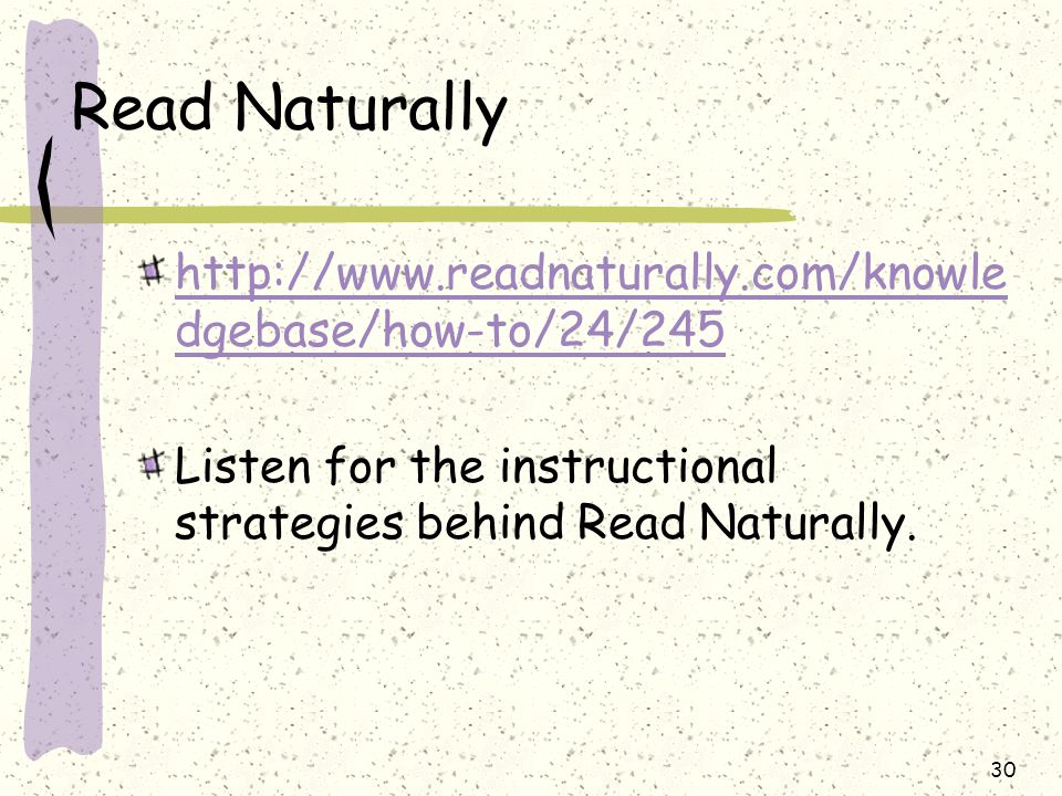 Read Naturally http://www.readnaturally.com/knowle dgebase/how-to/24/245 Listen for the instructional strategies behind Read Naturally.