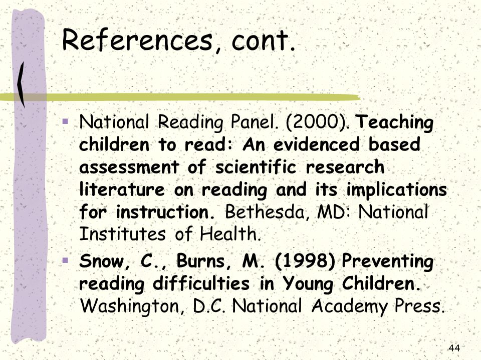 References, cont. National Reading Panel. (2000).