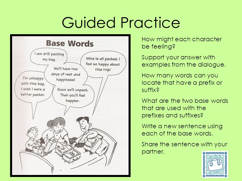 Guided Practice How might each character be feeling? Support your answer with examples from the dialogue. How many words can you locate that have a pr