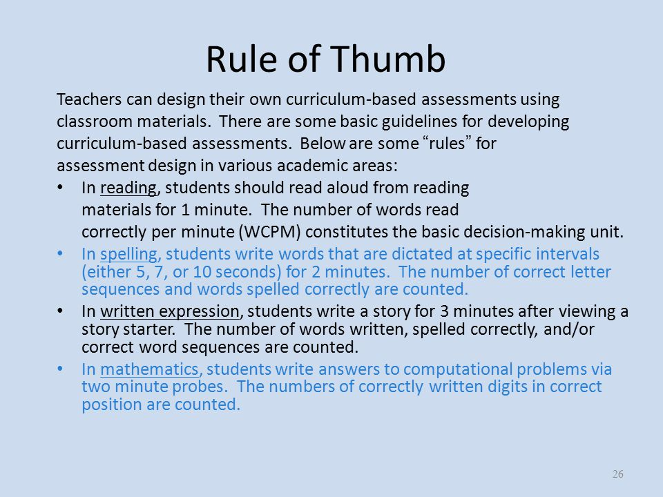 Rule of Thumb Teachers can design their own curriculum-based assessments using classroom materials.