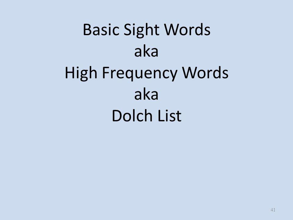 41 Basic Sight Words aka High Frequency Words aka Dolch List