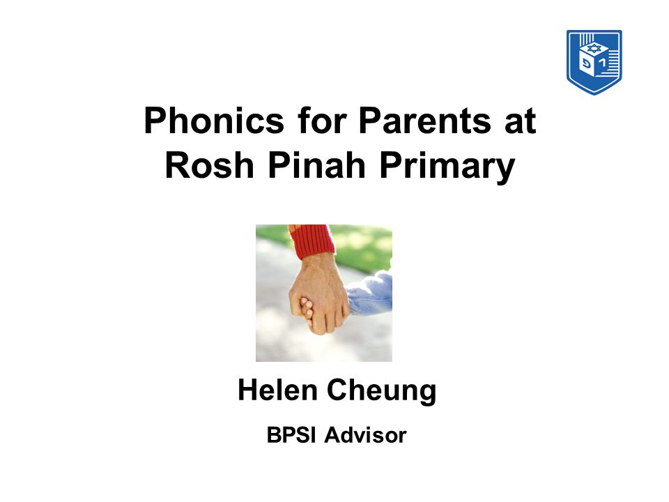 Phonics for Parents at Rosh Pinah Primary Helen Cheung BPSI Advisor