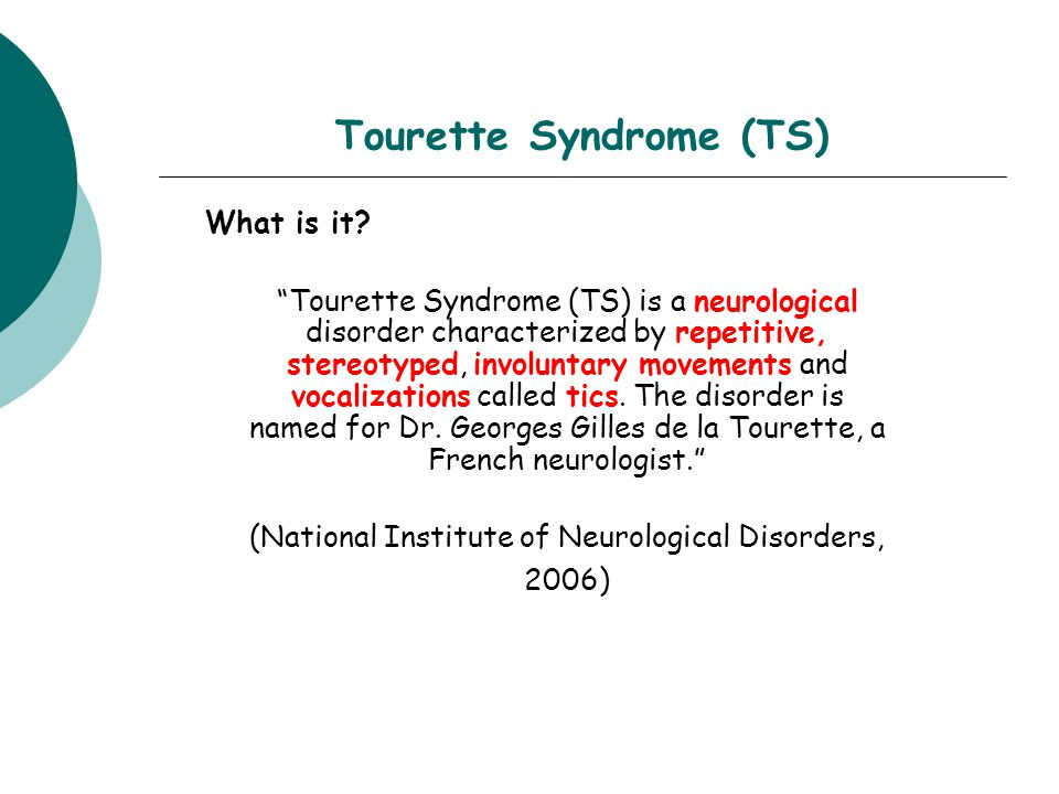 Tourette Syndrome (TS) What is it.