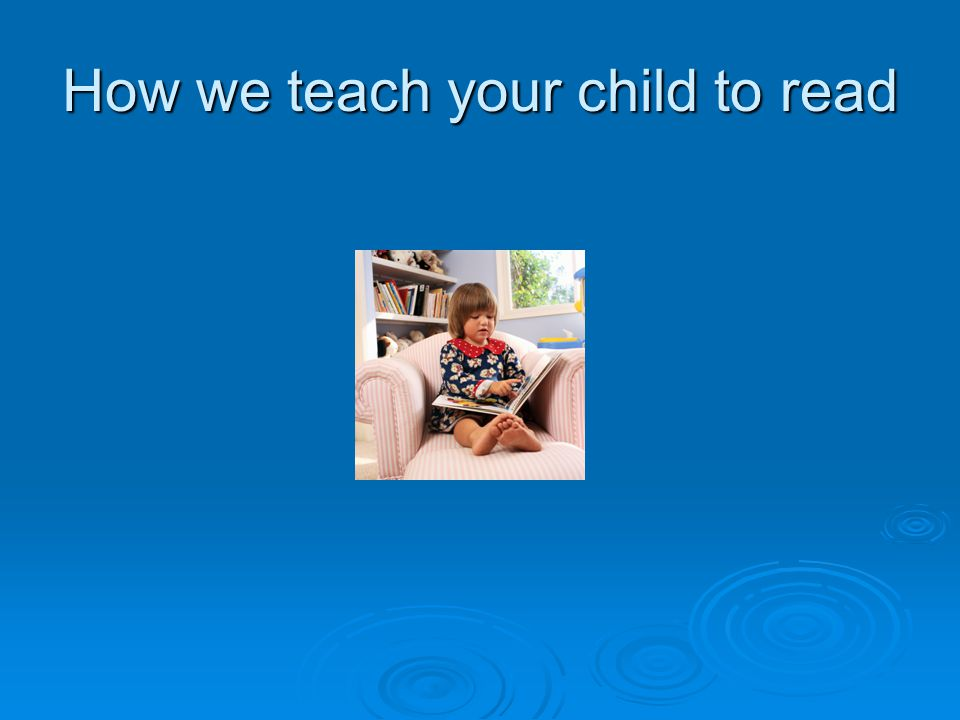 How we teach your child to read