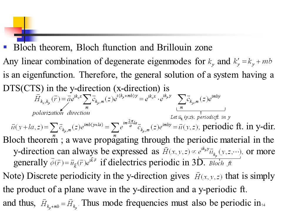 14  Bloch theorem, Bloch ftunction and Brillouin zone Any linear combination of degenerate eigenmodes for and is an eigenfunction.
