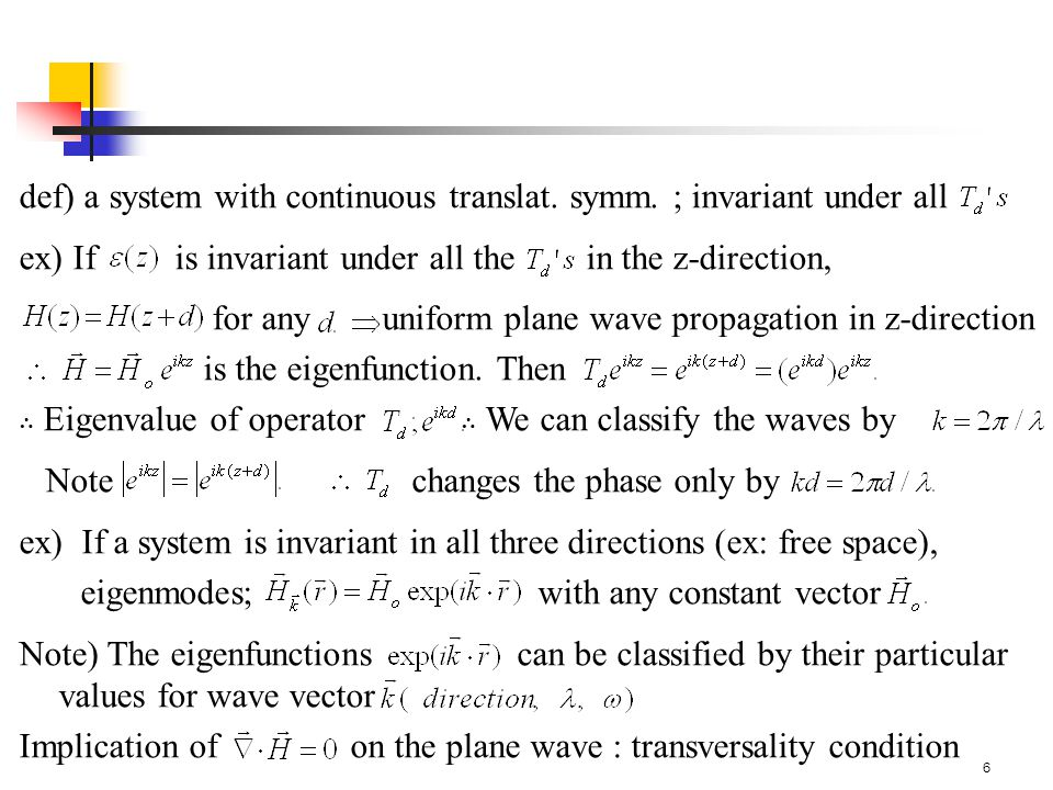 7 In conclusion, the plane waves are the solutions of master eq.
