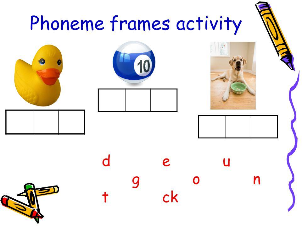 Phoneme frames activity d eu gon t ck