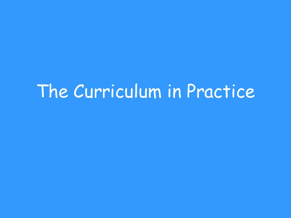 The Curriculum in Practice