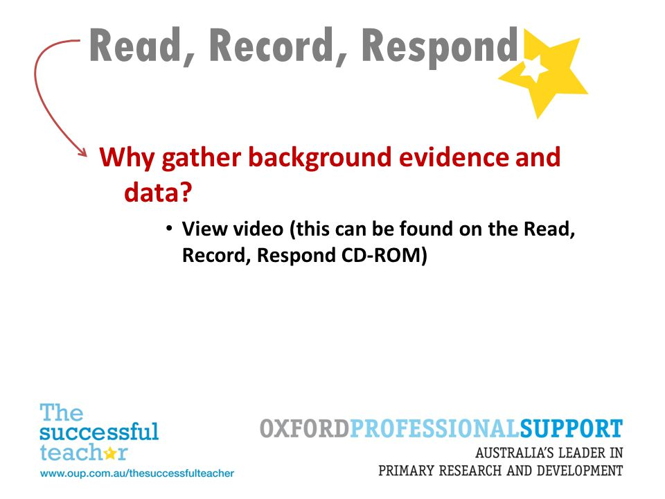 Read, Record, Respond Why use a range of information-gathering approaches.
