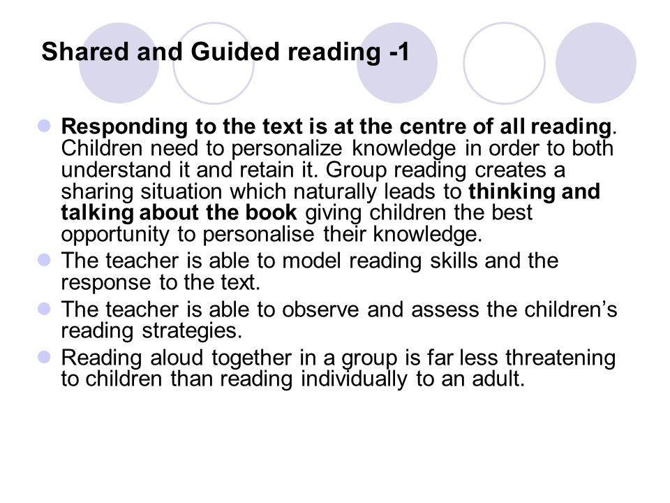Shared and Guided reading -1 Responding to the text is at the centre of all reading.