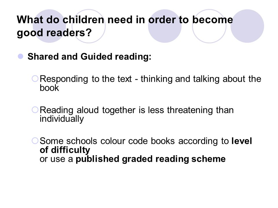 What do children need in order to become good readers.