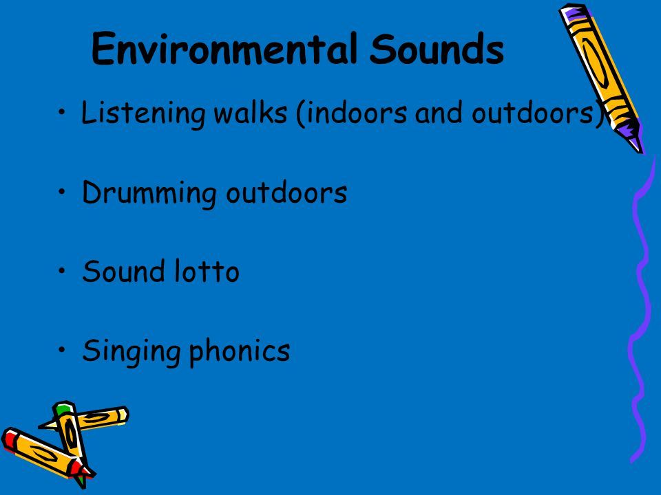 Phase One Aspects Environmental sounds Instrumental sounds Body percussion Rhythm and rhyme Alliteration Voice sounds Oral blending and segmenting