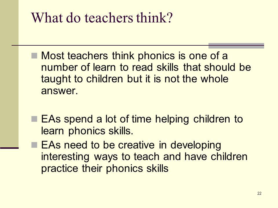 22 What do teachers think.