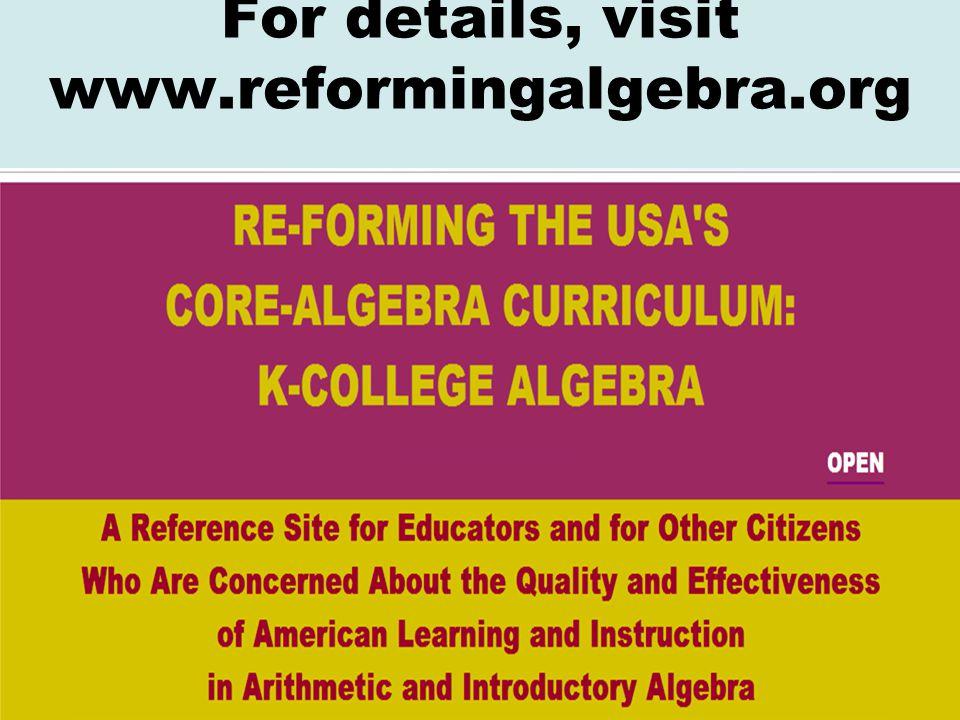 For details, visit www.reformingalgebra.org