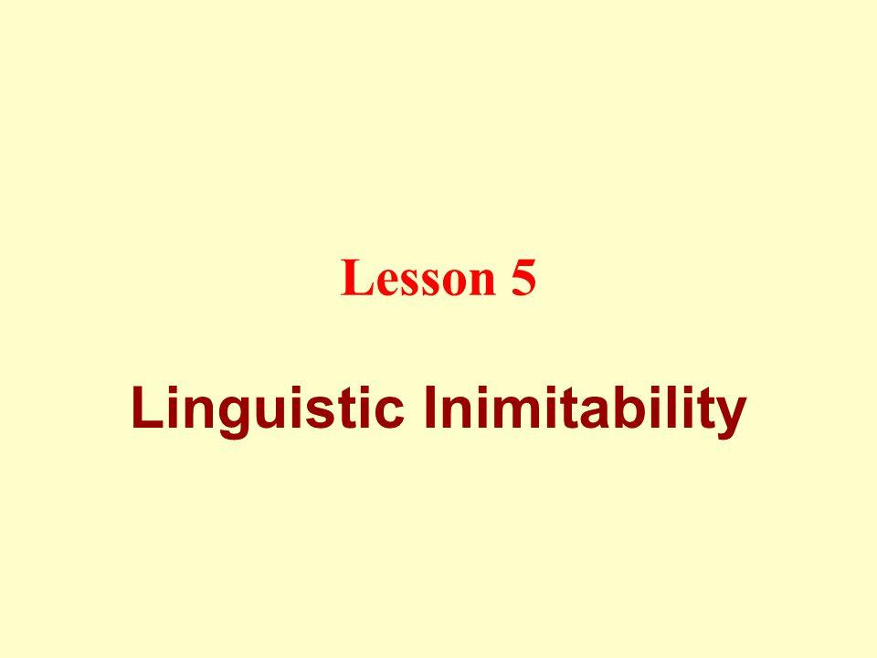 Lesson 5 Linguistic Inimitability