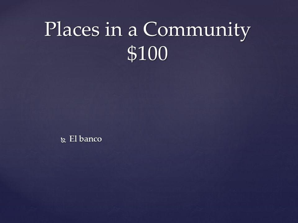  El banco Places in a Community $100