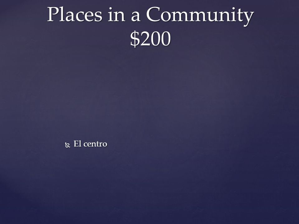  El centro Places in a Community $200