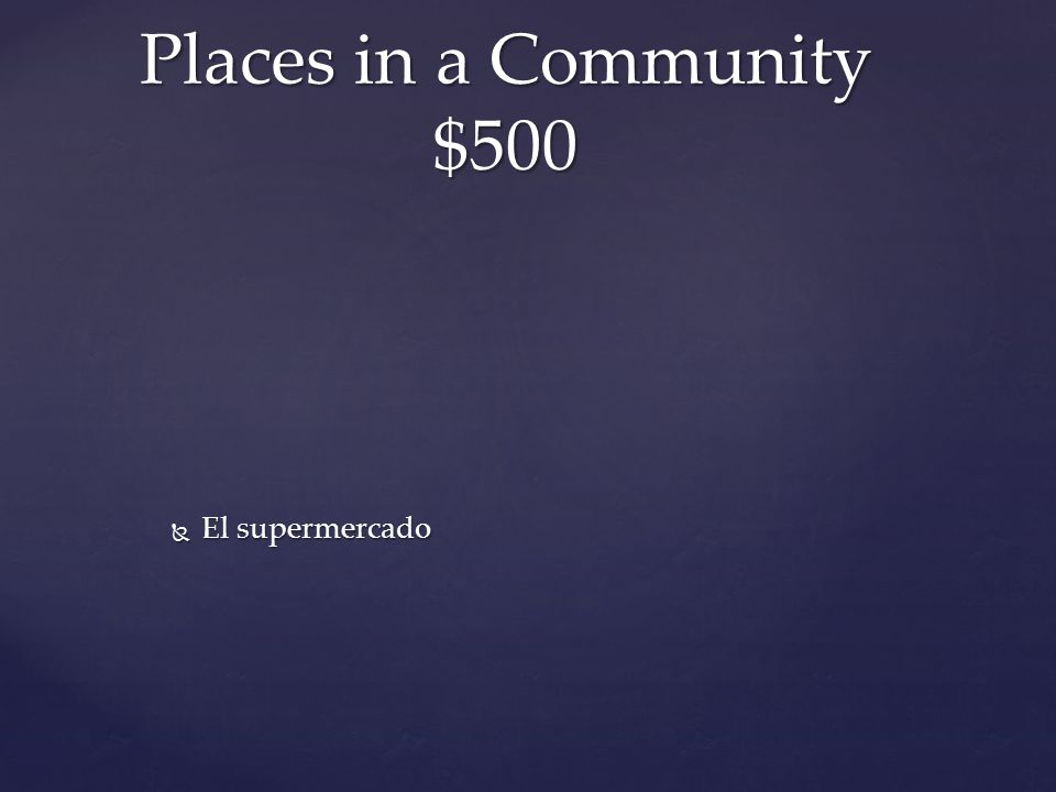 El supermercado Places in a Community $500