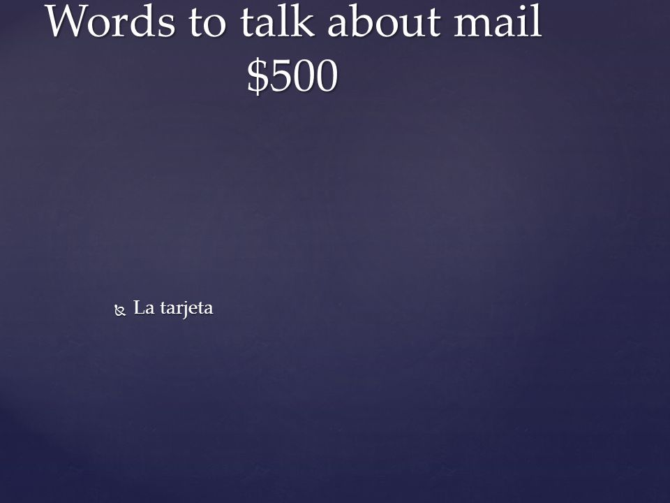  La tarjeta Words to talk about mail $500