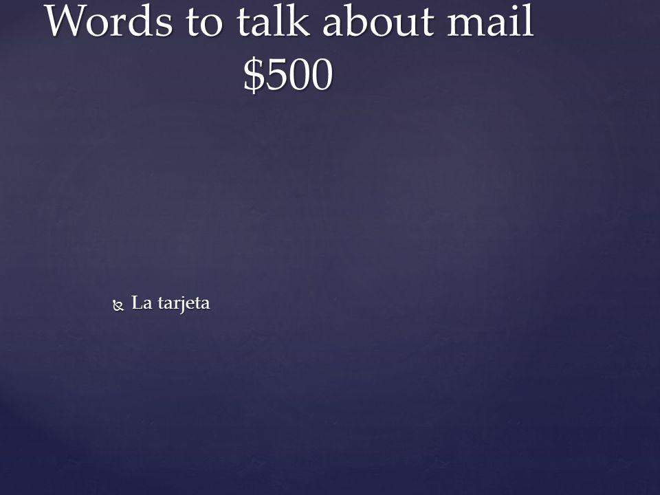  La tarjeta Words to talk about mail $500