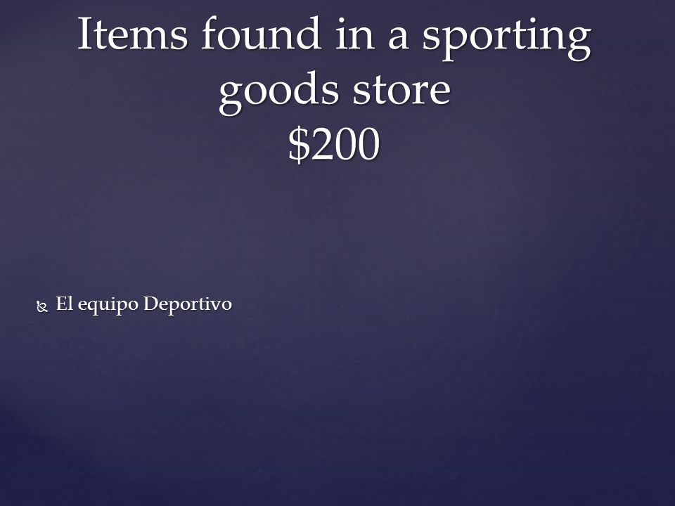  El equipo Deportivo Items found in a sporting goods store $200