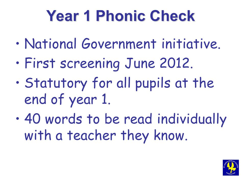 Year 1 Phonic Check National Government initiative.