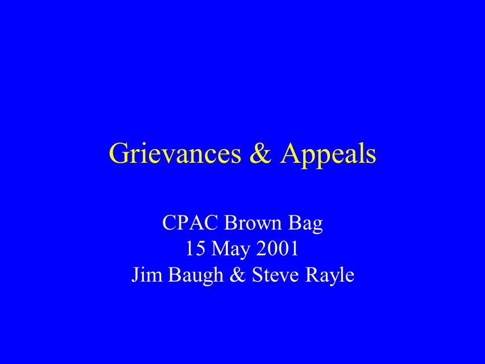 Grievances & Appeals CPAC Brown Bag 15 May 2001 Jim Baugh & Steve Rayle