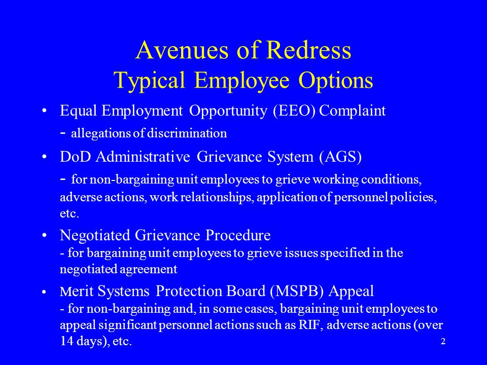 2 Avenues of Redress Typical Employee Options Equal Employment Opportunity (EEO) Complaint - allegations of discrimination DoD Administrative Grievanc