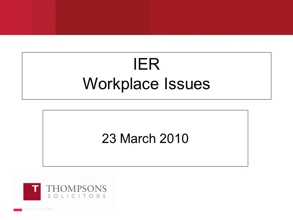 IER Workplace Issues 23 March 2010