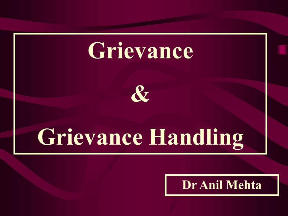 Grievance & Grievance Handling Dr Anil Mehta
