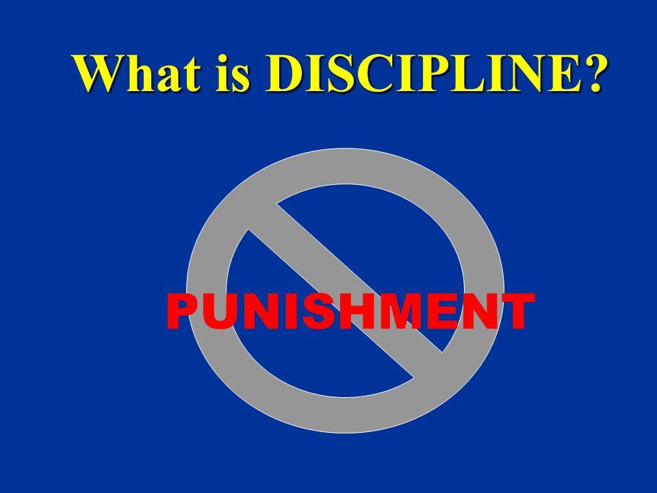 What is DISCIPLINE? PUNISHMENT