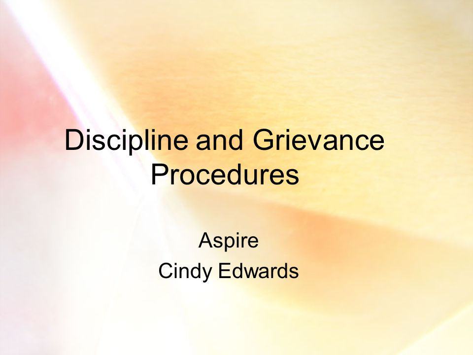 Discipline and Grievance Procedures Aspire Cindy Edwards